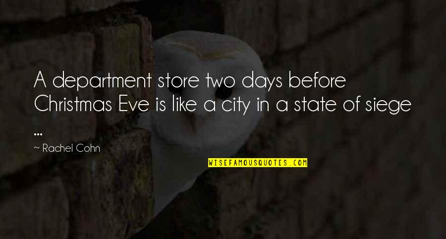 K Dash Quotes By Rachel Cohn: A department store two days before Christmas Eve