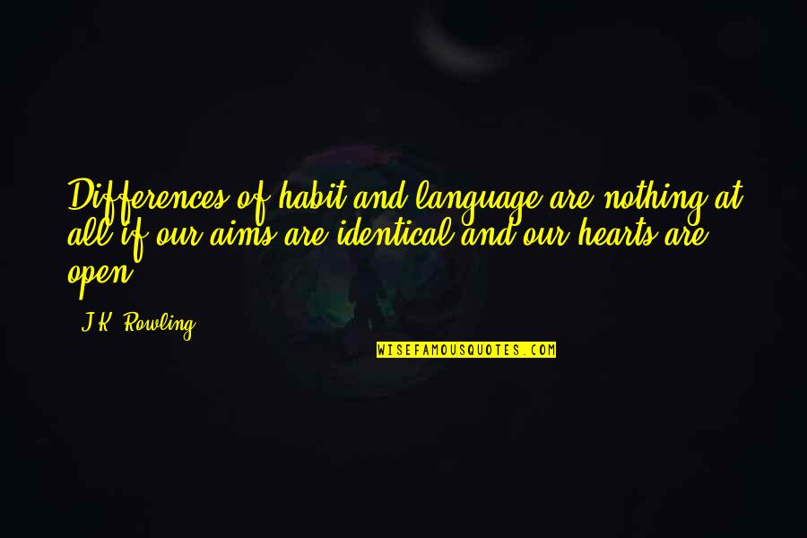 K Love Inspirational Quotes By J.K. Rowling: Differences of habit and language are nothing at
