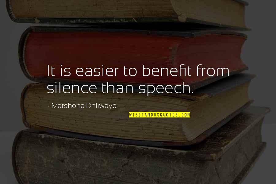 Kaad Quotes By Matshona Dhliwayo: It is easier to benefit from silence than