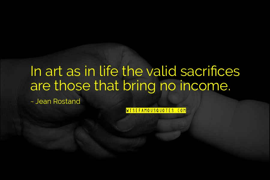 Kab Scout Quotes By Jean Rostand: In art as in life the valid sacrifices
