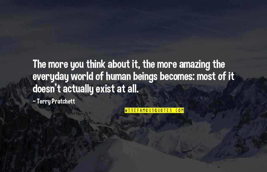 Kab Scout Quotes By Terry Pratchett: The more you think about it, the more
