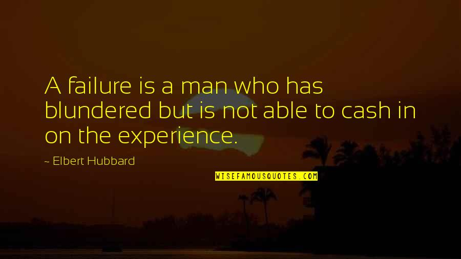 Kabaliwan Quotes By Elbert Hubbard: A failure is a man who has blundered