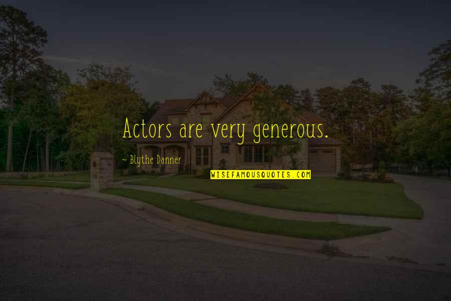 Kabataang Pinoy Quotes By Blythe Danner: Actors are very generous.