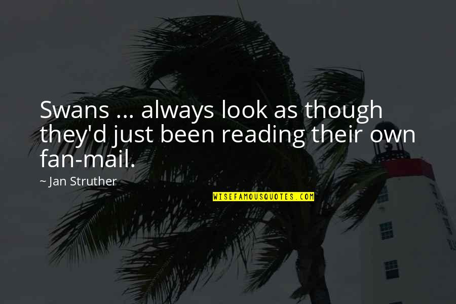 Kabataang Pinoy Quotes By Jan Struther: Swans ... always look as though they'd just