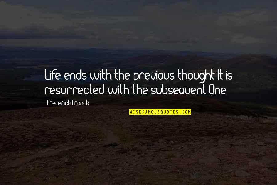 Kabir Das Famous Quotes By Frederick Franck: Life ends with the previous thought It is