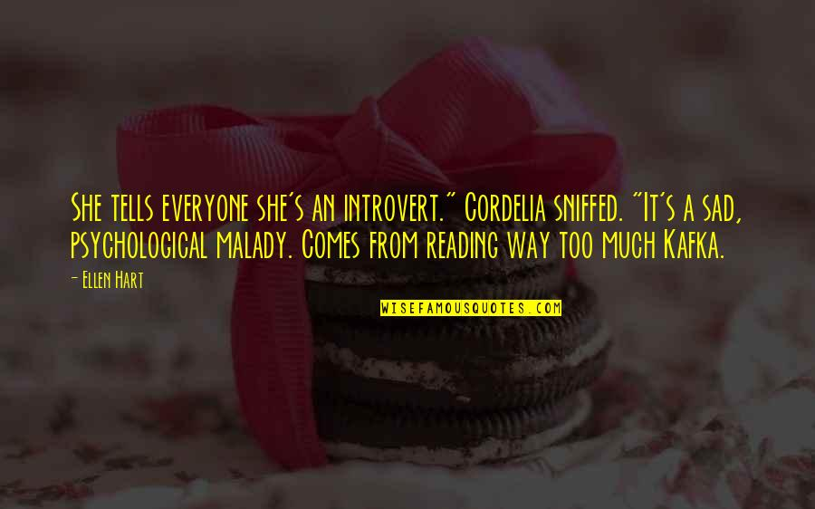 """Kafka's Quotes By Ellen Hart: She tells everyone she's an introvert."""" Cordelia sniffed."""