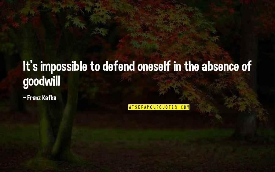 Kafka's Quotes By Franz Kafka: It's impossible to defend oneself in the absence