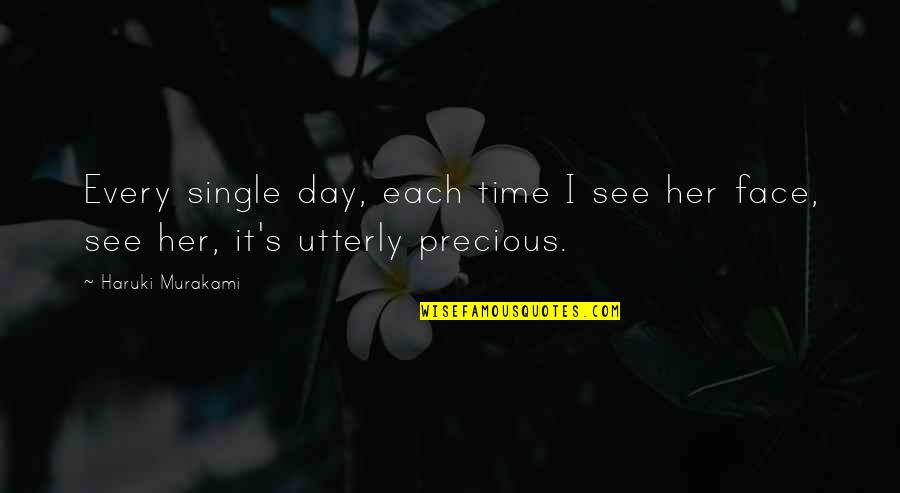 Kafka's Quotes By Haruki Murakami: Every single day, each time I see her