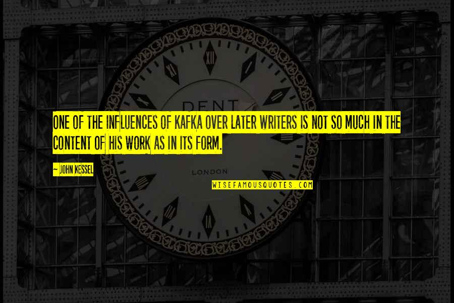 Kafka's Quotes By John Kessel: One of the influences of Kafka over later