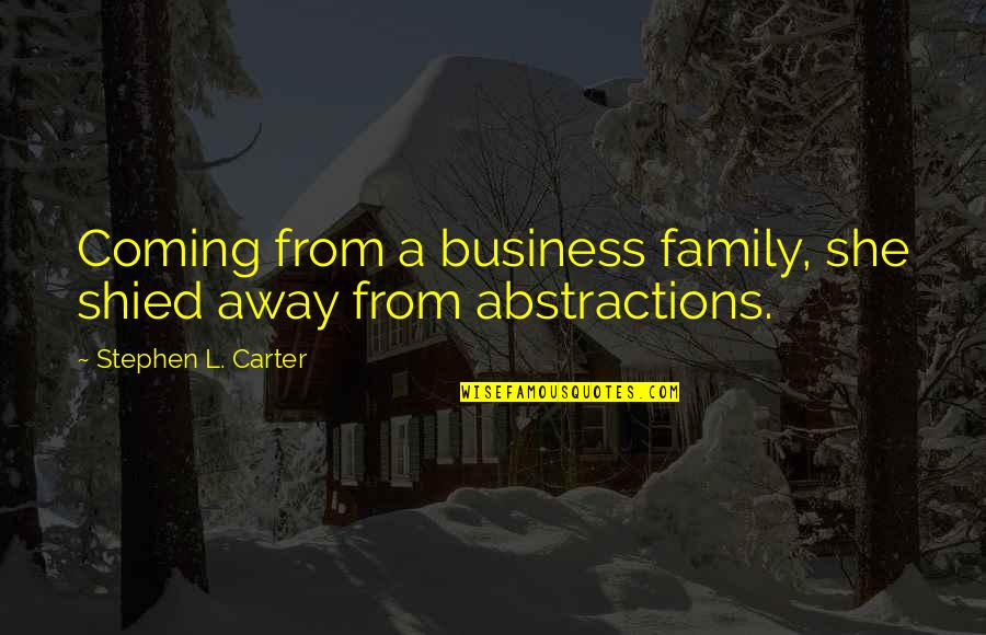 Kahoolawe Quotes By Stephen L. Carter: Coming from a business family, she shied away