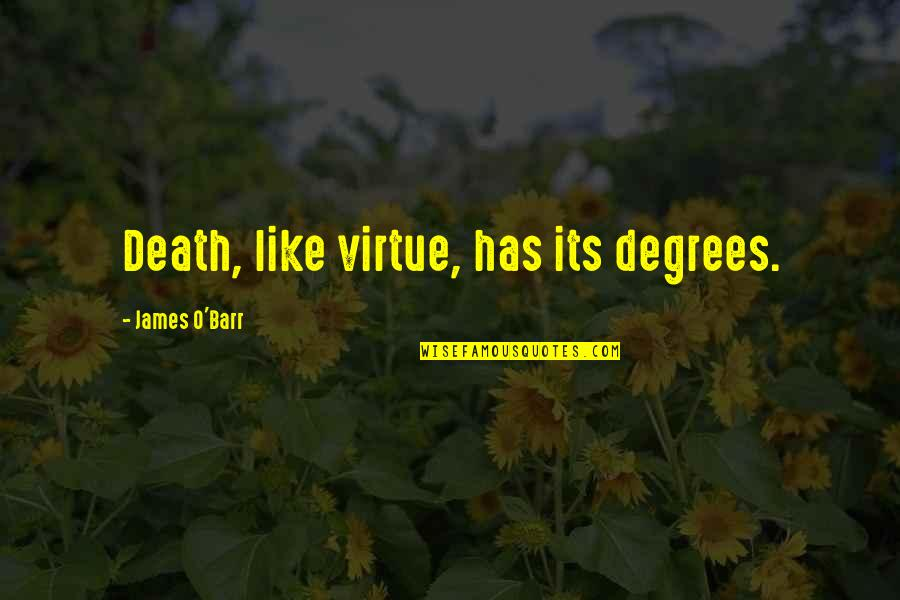 Kaidan Alenko Quotes By James O'Barr: Death, like virtue, has its degrees.