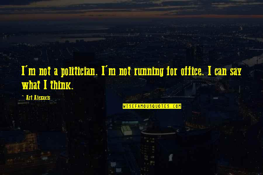 Kanchi Mahaswamigal Quotes By Art Alexakis: I'm not a politician. I'm not running for