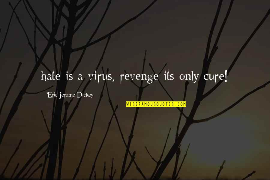 Kanjoos Quotes By Eric Jerome Dickey: hate is a virus, revenge its only cure!