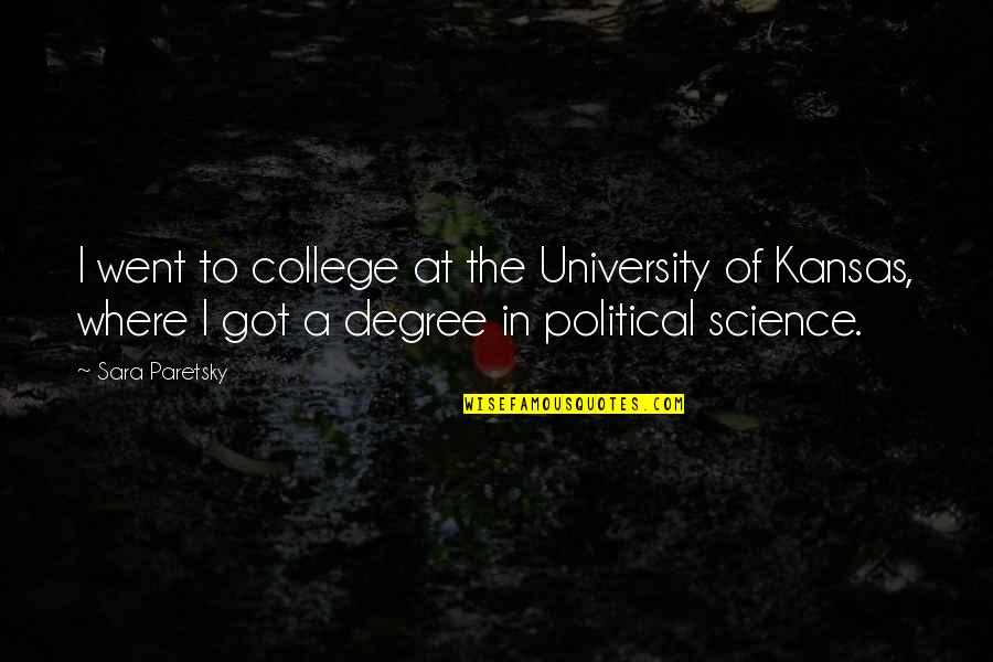 Kansas University Quotes By Sara Paretsky: I went to college at the University of