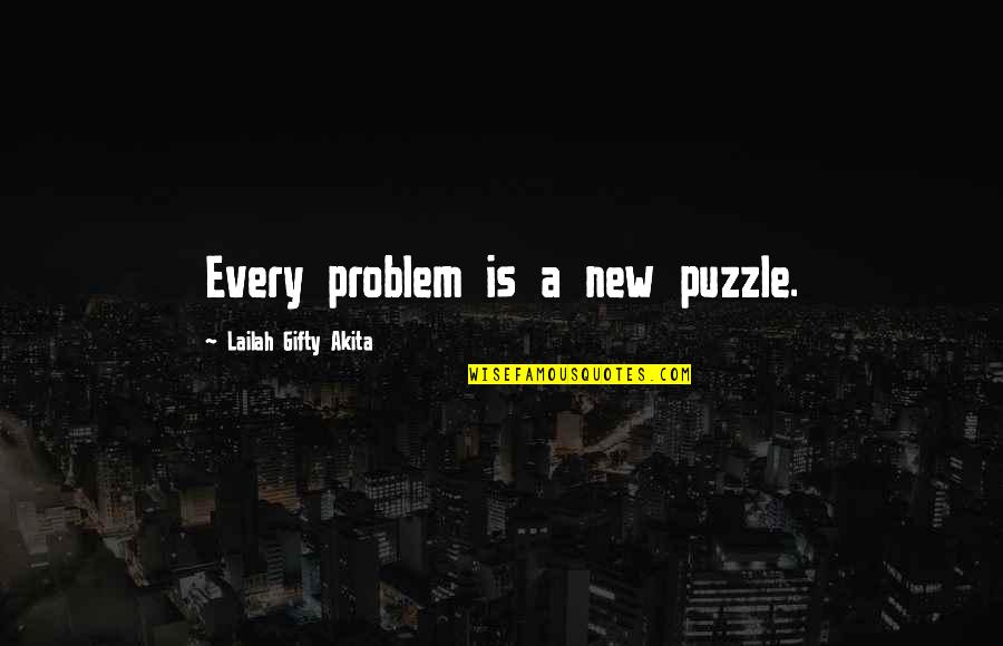 Karate Andi Quotes By Lailah Gifty Akita: Every problem is a new puzzle.