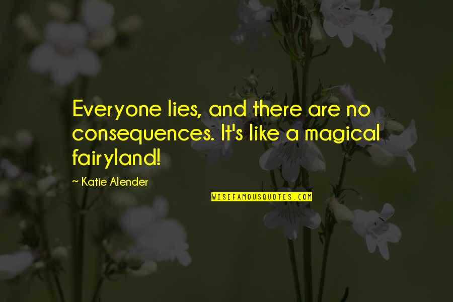 Kareena Kapoor Filmy Quotes By Katie Alender: Everyone lies, and there are no consequences. It's
