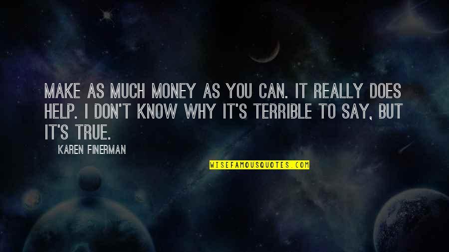 Karen Finerman Quotes By Karen Finerman: Make as much money as you can. It