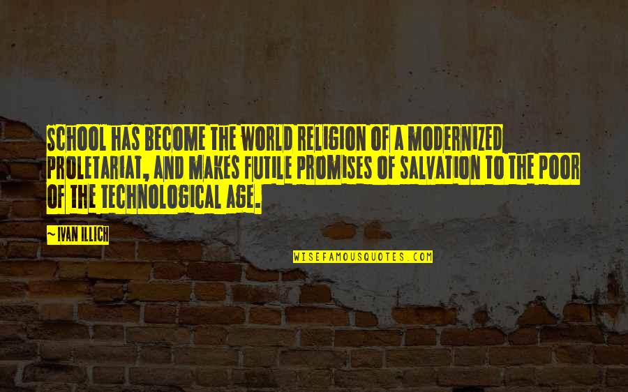 Karen Roe Quotes By Ivan Illich: School has become the world religion of a