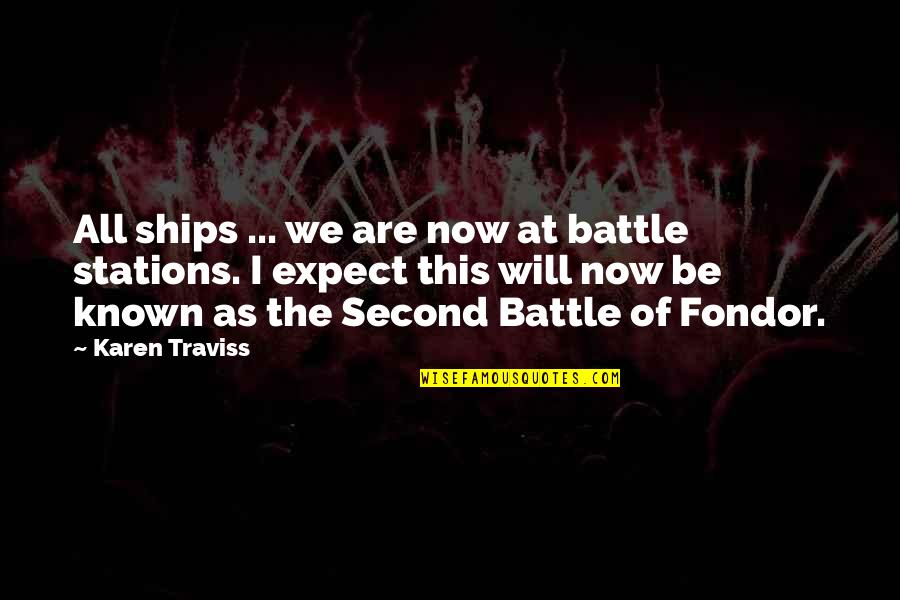 Karen Traviss Quotes By Karen Traviss: All ships ... we are now at battle