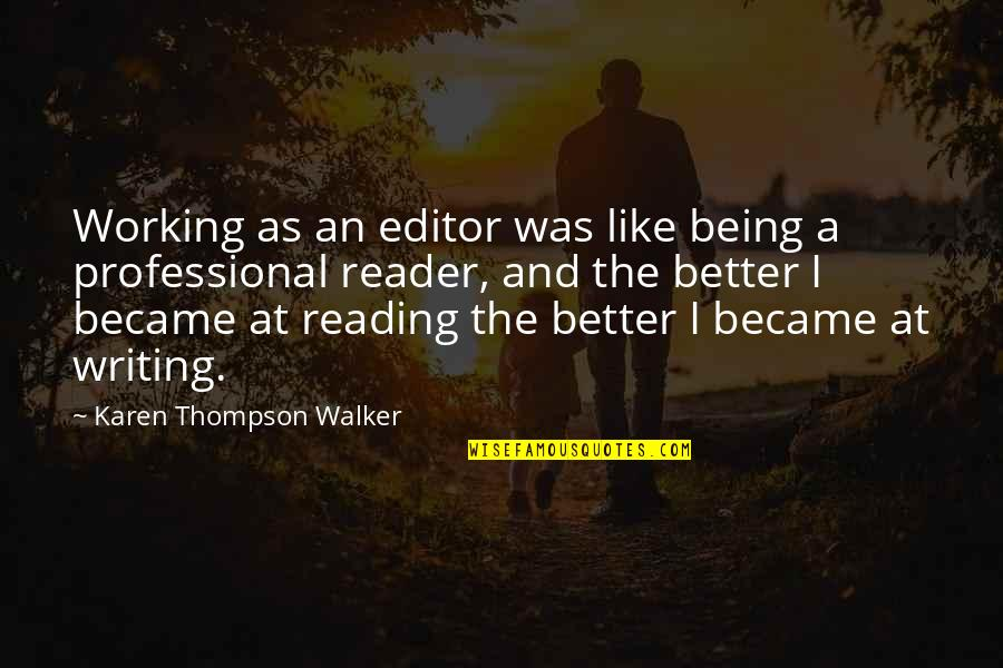 Karen Walker Quotes By Karen Thompson Walker: Working as an editor was like being a