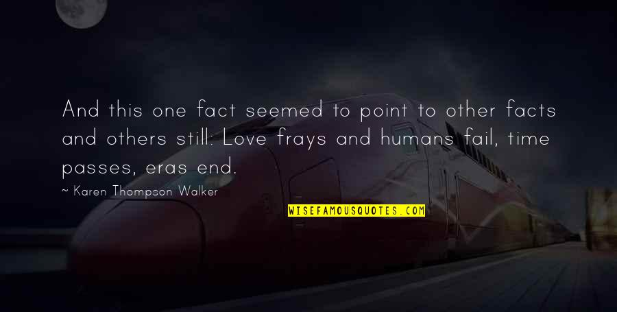Karen Walker Quotes By Karen Thompson Walker: And this one fact seemed to point to