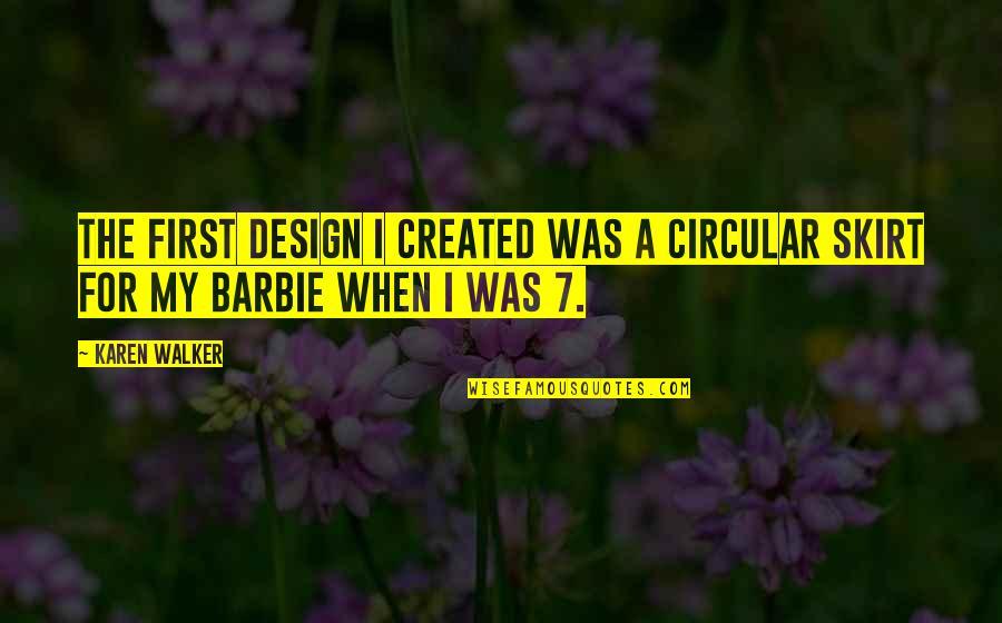Karen Walker Quotes By Karen Walker: The first design I created was a circular