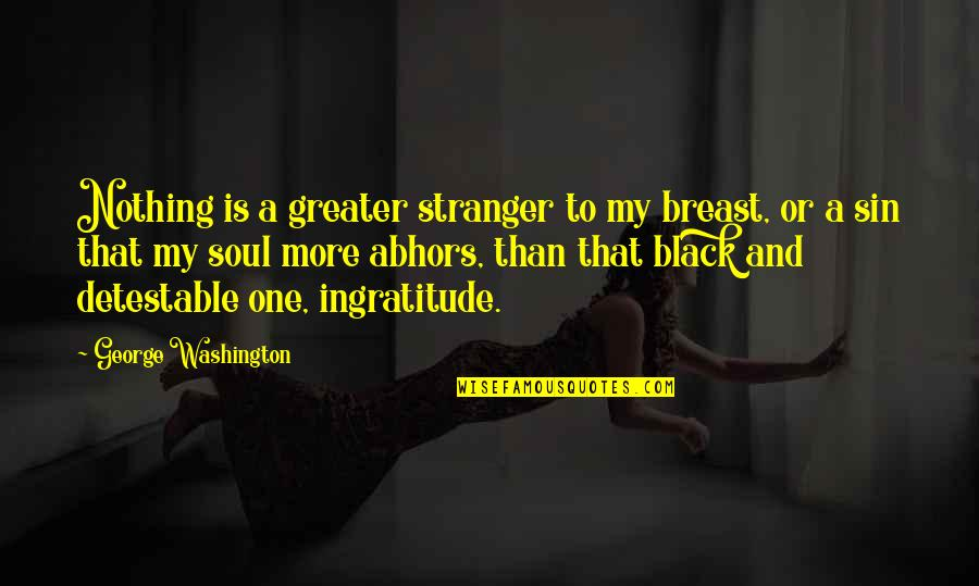 Kariotakis Quotes By George Washington: Nothing is a greater stranger to my breast,