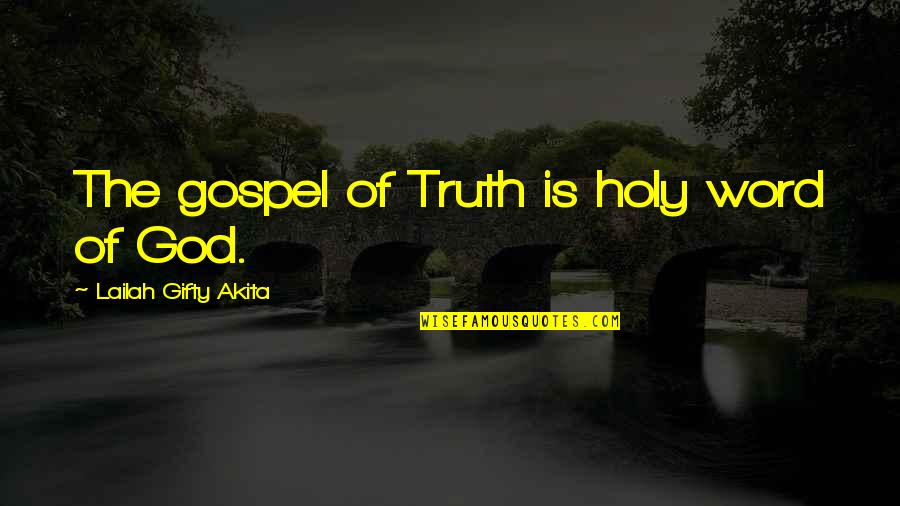 Kariotakis Quotes By Lailah Gifty Akita: The gospel of Truth is holy word of