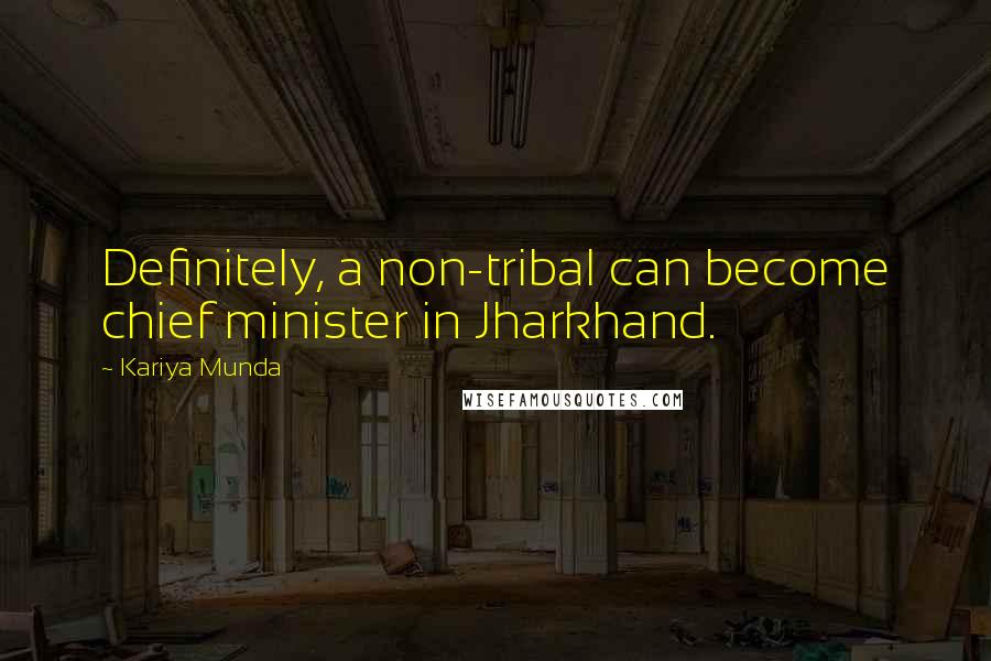 Kariya Munda quotes: Definitely, a non-tribal can become chief minister in Jharkhand.
