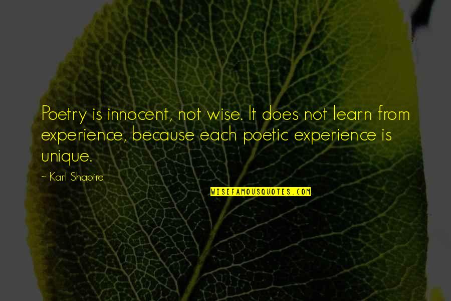 Karl Shapiro Quotes By Karl Shapiro: Poetry is innocent, not wise. It does not