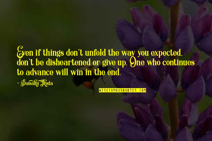 Karma Buddhism Quotes By Daisaku Ikeda: Even if things don't unfold the way you