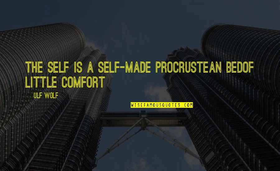 Karma Buddhism Quotes By Ulf Wolf: The self is a self-made Procrustean bedof little