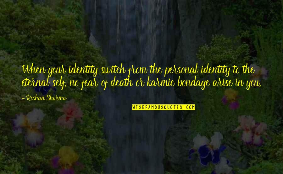Karmic Quotes By Roshan Sharma: When your identity switch from the personal identity