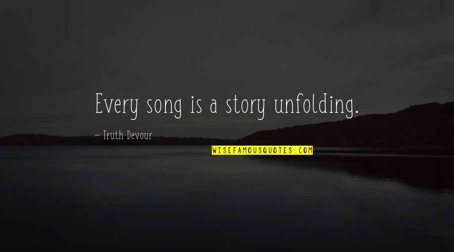 Karmic Quotes By Truth Devour: Every song is a story unfolding.