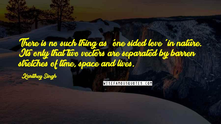 kartikey singh quotes wise famous quotes sayings and quotations