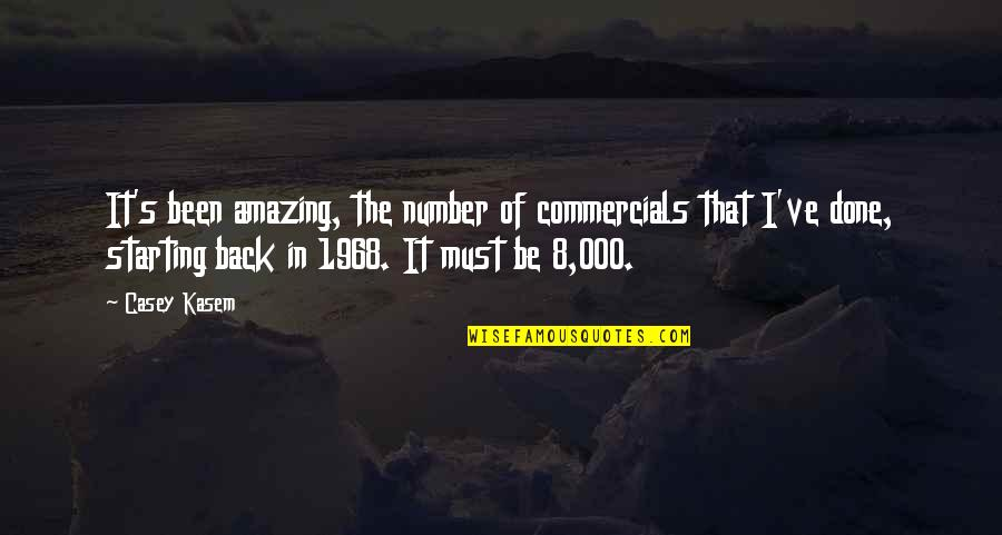 Kasem's Quotes By Casey Kasem: It's been amazing, the number of commercials that