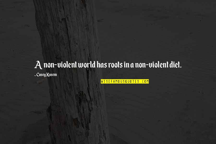 Kasem's Quotes By Casey Kasem: A non-violent world has roots in a non-violent