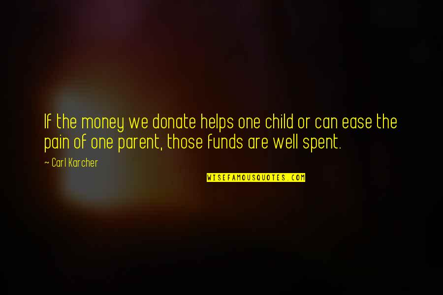 Kashmir Will Rise Again Quotes By Carl Karcher: If the money we donate helps one child