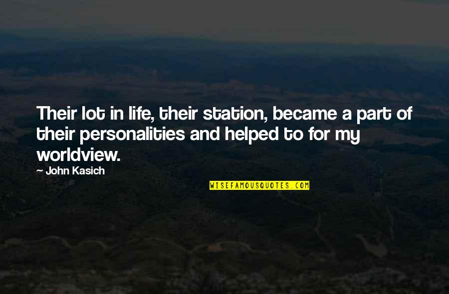 Kasich's Quotes By John Kasich: Their lot in life, their station, became a