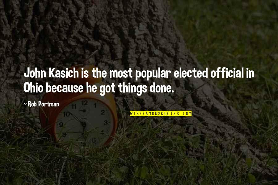 Kasich's Quotes By Rob Portman: John Kasich is the most popular elected official