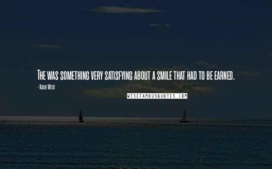 Kasie West quotes: The was something very satisfying about a smile that had to be earned.