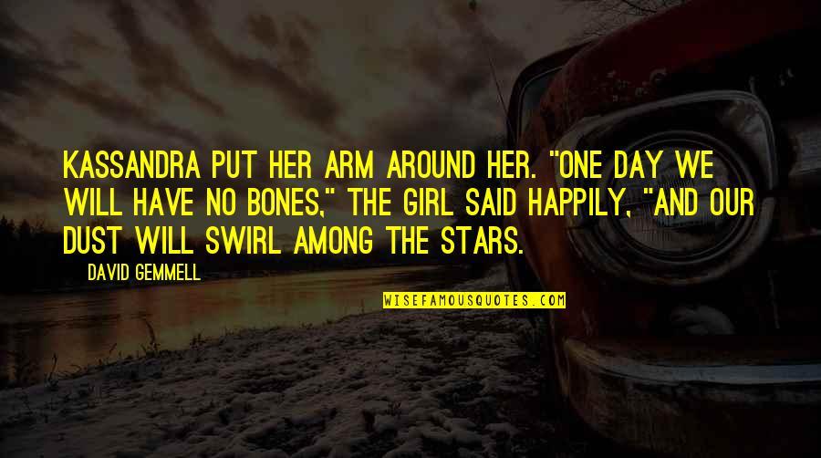 """Kassandra Quotes By David Gemmell: Kassandra put her arm around her. """"One day"""