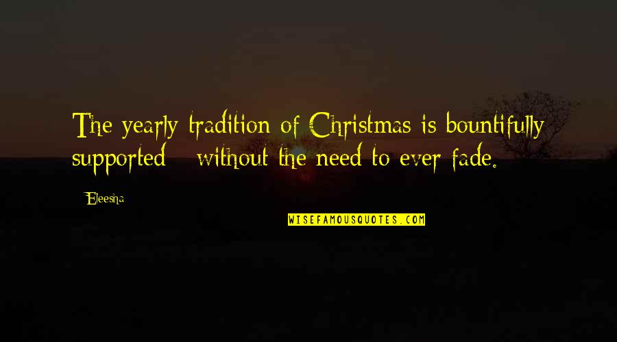 Kat Dahlia Quotes By Eleesha: The yearly tradition of Christmas is bountifully supported