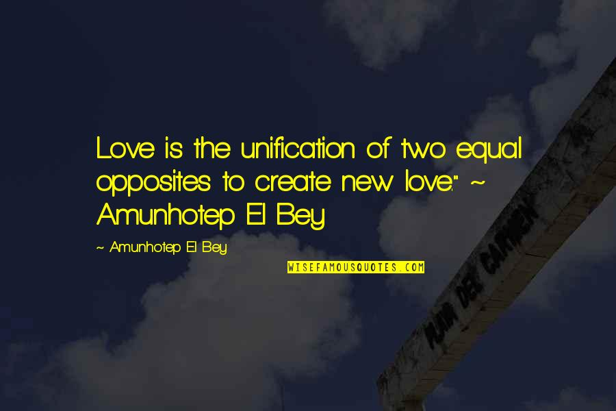 Katawa Shoujo Mutou Quotes By Amunhotep El Bey: Love is the unification of two equal opposites