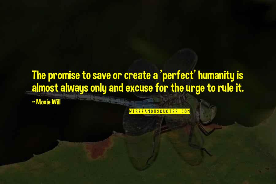 Kate Spade Agenda Quotes By Moxie Will: The promise to save or create a 'perfect'