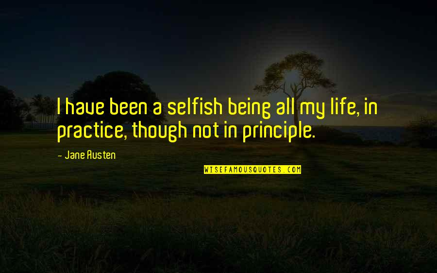 Katerina Ivanovna Quotes By Jane Austen: I have been a selfish being all my