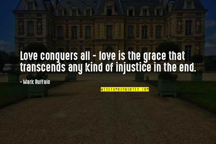 Katerina Ivanovna Quotes By Mark Ruffalo: Love conquers all - love is the grace