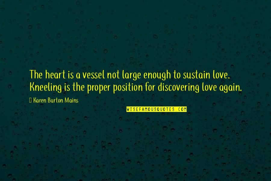 Kathleen Raine Quotes By Karen Burton Mains: The heart is a vessel not large enough