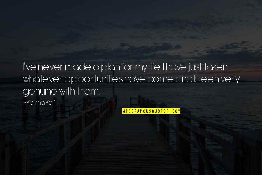 Katrina Quotes By Katrina Kaif: I've never made a plan for my life.
