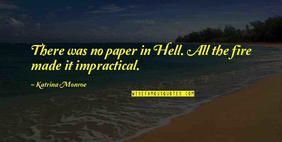 Katrina Quotes By Katrina Monroe: There was no paper in Hell. All the